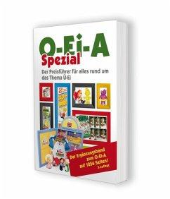 O-Ei-A Spezial (3. Auflage) - Der Preisführer für alles rund um das Thema Ü-Ei