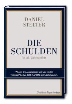 Die Schulden im 21. Jahrhundert - Stelter, Daniel