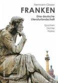 Franken - eine deutsche Literaturlandschaft
