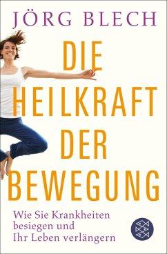 Die Heilkraft der Bewegung (eBook, ePUB) - Blech, Jörg