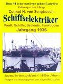 Schiffselektriker – Werft, Schiffe, Seeleute, Funkbuden – Jahrgang 1936 (eBook, ePUB)