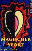 Magischer Sport: Körper und Geist, Irrationales und Paranormales bei Sportlern (eBook, ePUB)