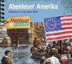 Abenteuer Amerika, Aufbruch in die neue Welt, 1 Audio-CD