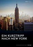 Ein Kurztrip nach New York: die wichtigsten Sehenswürdigkeiten des Big Apple