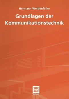 Grundlagen der Kommunikationstechnik - Weidenfeller, Hermann