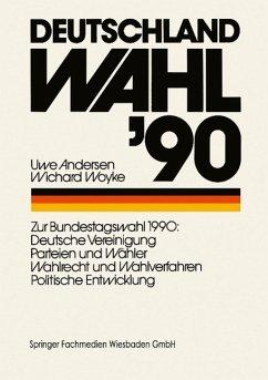 Deutschland Wahl '90 - Andersen, Uwe; Woyke, Wichard