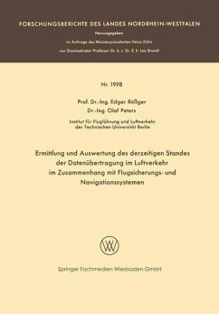 Ermittlung und Auswertung des derzeitigen Standes der Datenübertragung im Luftverkehr im Zusammenhang mit Flugsicherungs- und Navigationssystemen - Rößger, Edgar; Peters, Olaf