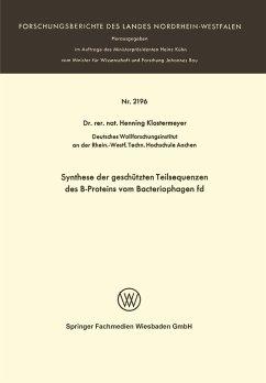Synthese der geschützten Teilsequenzen des B-Proteins vom Bacteriophagen fd - Klostermeyer, Henning