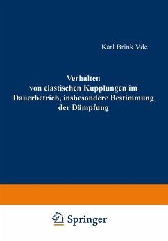 Verhalten von elastischen Kupplungen im Dauerbetrieb, insbesondere Bestimmung der Dämpfung - Brink, Karl