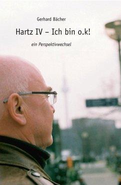 Hartz IV - Ich bin o.k! (eBook, ePUB) - Bächer, Gerhard