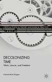 Decolonizing Time: Work, Leisure, and Freedom