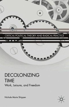 Decolonizing Time: Work, Leisure, and Freedom - Shippen, Nichole Marie