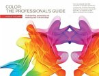 Color - The Professional's Guide: Understanding, Appreciating and Mastering Color in Art and Design