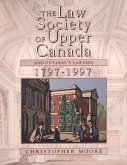 The Law Society of Upper Canada and Ontario's Lawyers, 1797-1997