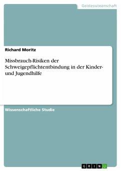 Missbrauch-Risiken der Schweigepflichtentbindung in der Kinder- und Jugendhilfe - Moritz, Richard