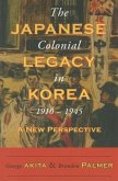 The Japanese Colonial Legacy in Korea, 1910-1945: A New Perspective