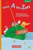 Von A bis Zett 1.-4. Jahrgangsstufe. Wörterbuch mit Bild-Wort-Lexikon Englisch. Bayern 2014