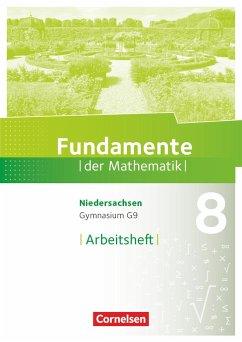 Fundamente der Mathematik 8. Schuljahr. Arbeitsheft mit Lösungen. Gymnasium Niedersachsen