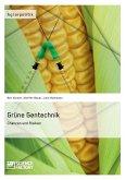 Grüne Gentechnik - Chancen und Risiken