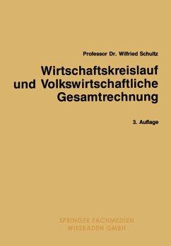Wirtschaftskreislauf und Volkswirtschaftliche Gesamtrechnung - Schultz, Wilfried