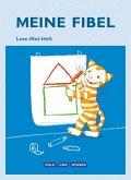 Meine Fibel 1. Schuljahr. Lese-Mal-Heft
