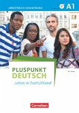 Pluspunkt Deutsch - Leben in Deutschland A1: Gesamtband. Arbeitsbuch mit DVD-ROM und Lösungsbeileger
