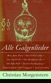 Alle Galgenlieder (Bim, Bam, Bum + Das Große Lalula + Der Zwölf-Elf + Der Mondberg-Uhu + Der Rabe Ralf + Fisches Nachtgesang + Palma Kunkel + Der Gingganz + und viel mehr) - Vollständige Ausgabe (eBook, ePUB)