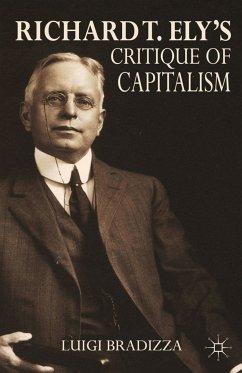 Richard T. Ely's Critique of Capitalism (eBook, PDF) - Bradizza, L.