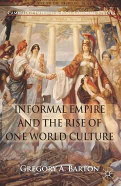 Informal Empire and the Rise of One World Culture (eBook, PDF)