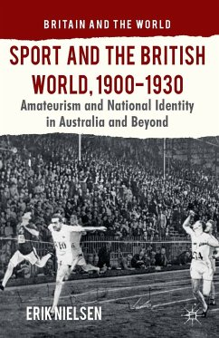 Sport and the British World, 1900-1930 (eBook, PDF)