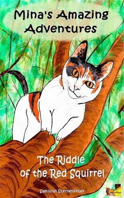 Mina's Amazing Adventures - The Riddle of the Red Squirrel (eBook, ePUB) - Sternenfeuer, Samuriel