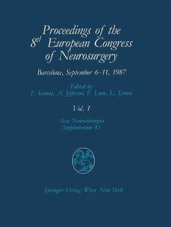 Proceedings of the 8th European Congress of Neurosurgery Barcelona, September 6-11, 1987