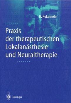 Praxis der therapeutischen Lokalanästhesie und Neuraltherapie
