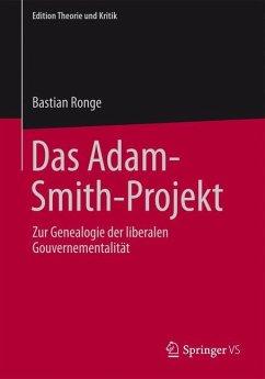 Das Adam-Smith-Projekt - Ronge, Bastian
