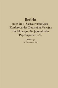 Bericht über die 4. Sachverständigen-Konferenz des Deutschen Vereins zur Fürsorge für jugendliche Psychopathen e.V.