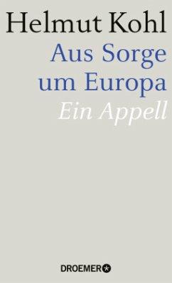 Aus Sorge um Europa - Kohl, Helmut