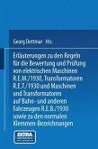 Erläuterungen zu den Regeln für die Bewertung und Prüfung von elektrischen Maschinen R.E.M./1930, Transformatoren R.E.T./1930 und Maschinen und Transformatoren auf Bahn- und anderen Fahrzeugen R.E.B./1930 sowie zu den Normalen Anschlußbedingungen und den Normalen Klemmen-Bezeichnungen