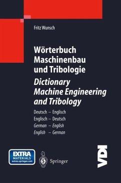 Wörterbuch Maschinenbau und Tribologie / Dictio...