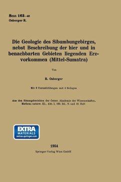 Die Geologie Des Sibumungebirges, nebst Beschreibung der hier und in benachbarten Gebieten liegenden Erzvorkommen (Mittel-Sumatra)