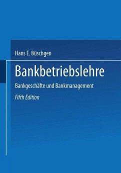 Bankbetriebslehre - Büschgen, Hans E.