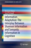 Information Adaptation: The Interplay Between Shannon Information and Semantic Information in Cognition