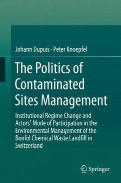 The Politics of Contaminated Sites Management - Dupuis, Johann;Knoepfel, Peter