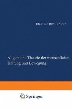 Allgemeine Theorie der Menschlichen Haltung und Bewegung - Buytendijk, Frederik J.J.