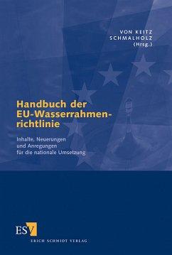 Handbuch der EU-Wasserrahmenrichtlinie Inhalte, Neuerungen und Anregungen für die nationale Umsetzung