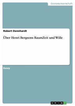 Über Henri Bergsons RaumZeit und Wille
