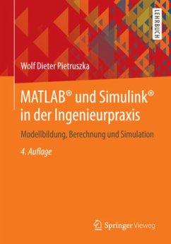 MATLAB® und Simulink® in der Ingenieurpraxis - Pietruszka, Wolf D.