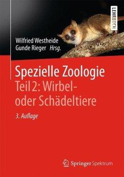 Spezielle Zoologie. Teil 2: Wirbel- oder Schäde...