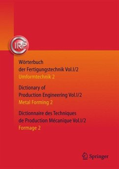 Wörterbuch der Fertigungstechnik. Dictionary of Production Engineering. Dictionnaire des Techniques de Production Mechanique Vol.I/2