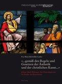«... gemäß den Regeln und Gesetzen der Ästhetik und der christlichen Kunst ...»