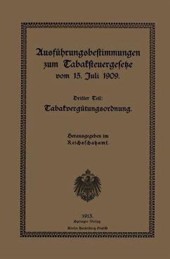 Ausführungsbestimmungen zum Tabaksteuergesetze vom 15. Juli 1909